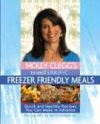 Holly Clegg's Trim & Terrific Freezer Friendly Meals Holly Trim
