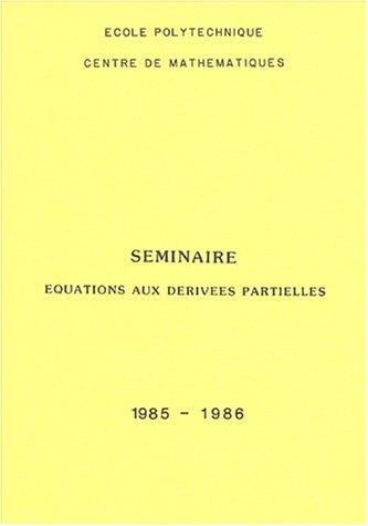 Seminaire équations aux dérivées partielles : 1985-1986