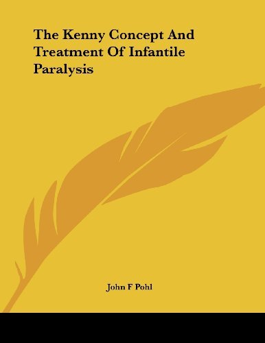 The Kenny Concept and Treatment of Infantile Paralysis by John F Pohl (2008-01-31)
