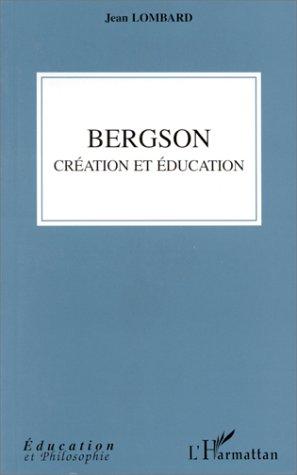 Bergson: Création et éducation