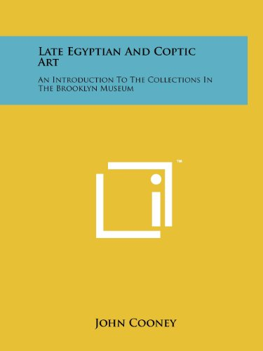 Late Egyptian and Coptic Art: An Introduction to the Collections in the Brooklyn Museum