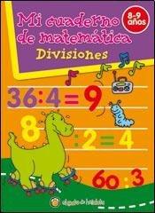 Divisiones/Divisions (Mi Cuaderno De Matematica/My Math Book) por Editorial Guadal S.A.