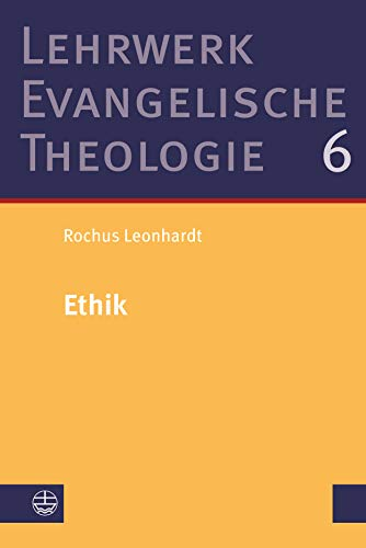 Ethik (Lehrwerk Evangelische Theologie (LETh) 6)