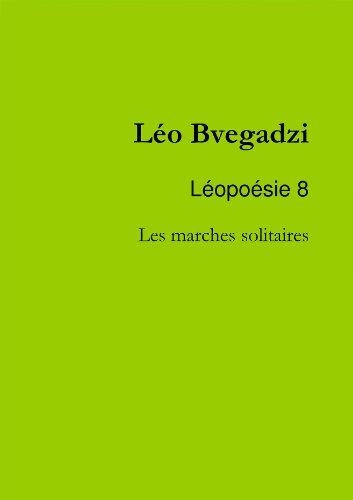 Léopoésie 8 : Les marches solitaires
