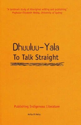 dhuuluu-yala-to-talk-straight-publishing-indigenous-literature-by-anita-heiss-published-may-2003