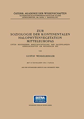 Zur Soziologie der Kontinentalen Halophytenvegetation Mitteleuropas: Unter Besonderer Berücksichtigung der Salzpflanzen-Gesellschaften am Neusiedler ... Akademie der Wissenschaften (108 / 5))