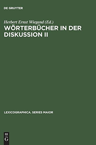 Wörterbücher in der Diskussion II: Vorträge aus dem Heidelberger Lexikographischen Kolloquium (Lexicographica. Series Maior, Band 70)