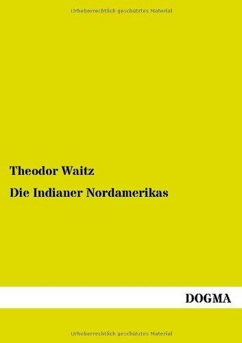 Die Indianer Nordamerikas by Theodor Waitz (2014-02-17)