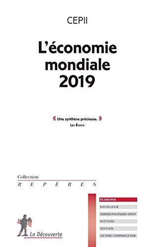 L'économie mondiale 2019 par CEPII (CENTRE D'ÉTUDES PROSPECTIVES ET D'INFORMATIONS INTERNATIONALES)