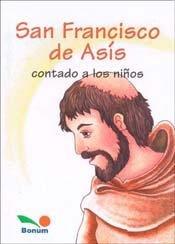 San Francisco de Asis contado a los ninos/San Francisco de Asis told to the children (Fe Infantil)