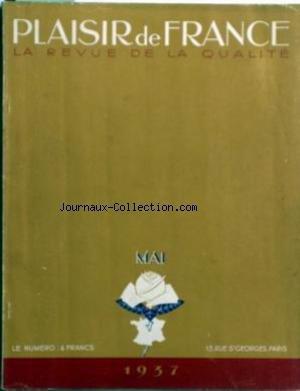 PLAISIR DE FRANCE [No 32] du 01/05/1937 - TRADITION DE QUALITE - TRADITIONS D'HOSPITALITE - DEUX SALONS DANS UN APPARTEMENT PARISIEN - UNE MAISON DE CAMPAGNE - LA VOGUE DE LA TAPISSERIE VA-T-ELLE RENAITRE - LA MODE - INTIMITE - ROBES D'INTERIEUR - LES GRANDS CERCLES - L'ENVOL - LA FEMME ET L'AVION - DANSES POPULAIRES DE FRANCE ET D'AILLEURS - SACHA GUITRY TRAVAILLE - LES FRANCAIS DE LONDRES - TOURISME A BICYCLETTE - ANDRE MAUROIS ET L'HISTOIRE