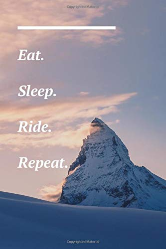 Eat. Sleep. Ride. Repeat.: Snowboard Journal - Snow Mountain Picture -