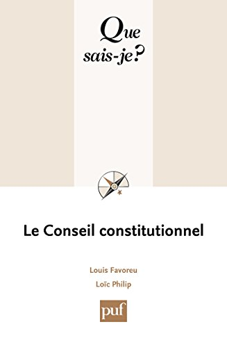 Le Conseil constitutionnel: « Que sais-je ? » n° 1724
