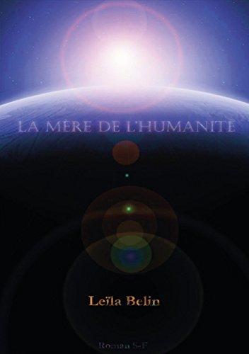La mère de l'humanité par Leïla Belin