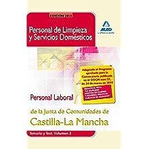 Personal De Limpieza Y Servicios Domésticos.Personal Laboral De La Junta De Comunidades De Castilla-La Mancha. Temario Y Test. Volumen Ii