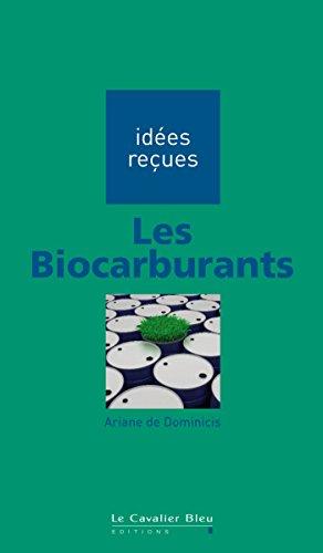 Les Biocarburants: Idées reçues sur les biocarburants (French Edition)