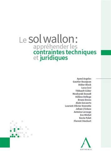 Le sol Wallon : Appréhender les contraintes techniques et juridiques