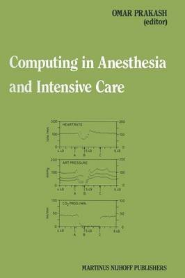 [(Computing in Anesthesia and Intensive Care)] [Edited by Omar Prakash] published on (November, 2011)