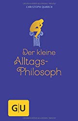 Der kleine Alltagsphilosoph
