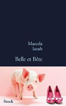 Belle et bête (La Bleue) par [Iacub, Marcela]