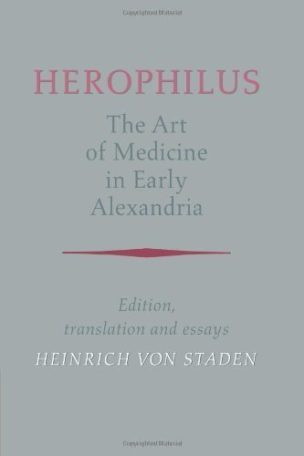 Herophilus: The Art of Medicine in Early Alexandria: Edition, Translation and Essays by Herophilus (2007) Paperback