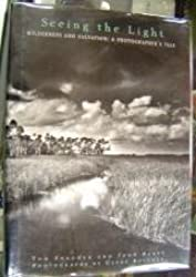 Seeing the Light:: Wilderness and Salvation: A Photographer's Tale by Tom Shroder (1995-10-31)