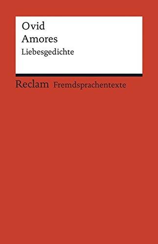 Amores: Liebesgedichte. Lateinischer Text mit deutschen Worterklärungen (Reclams Universal-Bibliothek)