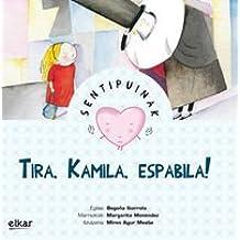 Tira, Kamila, Espabila ! (Sentipuinak)