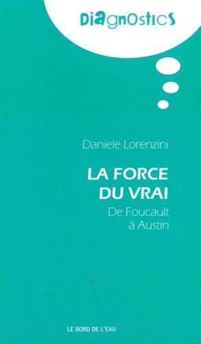 La force du vrai : De Foucault  Austin