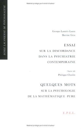Essai su la discordance dans la psychiatrie contemporaine : Suivi de Quelques mots sur la psychologie de la mathématique pure