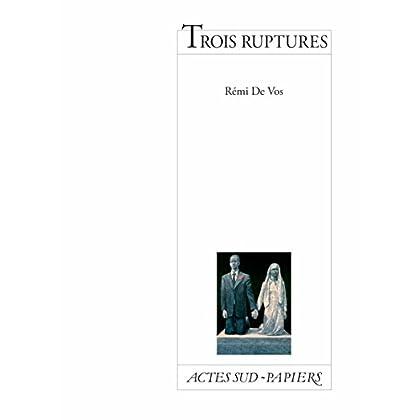 Trois ruptures (PAPIERS (TEXTES)