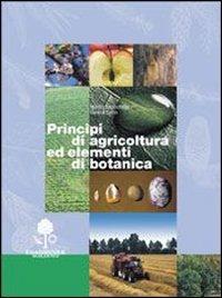 Principi di agricoltura ed elementi di botanica
