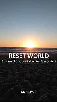 Reset World par Marie Prat