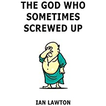 The God Who Sometimes Screwed Up (Volume 6 of the Supersoul Series)