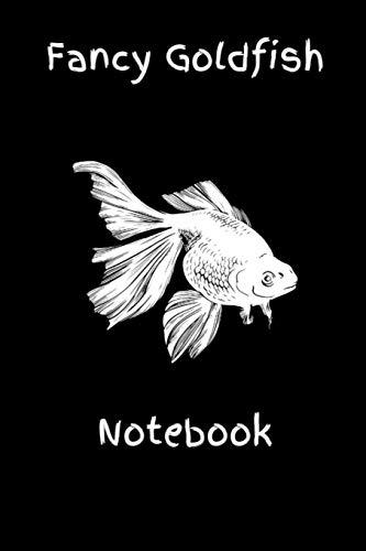 Fancy Goldfish Notebook: Customized Aquarium Goldfish Hobbyist Record Keeping Book. Log Water Chemistry, Maintenance And Fish Health -