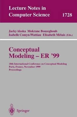 [(Conceptual Modeling ER'99 : 18th International Conference on Conceptual Modeling Paris, France, November 15-18, 1999 Proceedings)] [Edited by Jacky Akoka ] published on (November, 1999)
