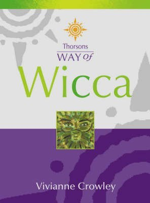 [Thorsons Way of Wicca] (By: Vivianne Crowley) [published: September, 2001]