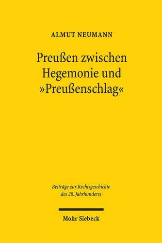 """Preußen zwischen Hegemonie und \""""Preußenschlag\"""": Hugo Preuß in der staatsrechtlichen Föderalismusdebatte (Beiträge zur Rechtsgeschichte des 20. Jahrhunderts)"""