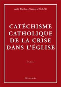 Catechisme catholique de la crise dans l'eglise par Collectif