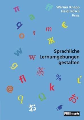 Sprachliche Lernumgebungen gestalten
