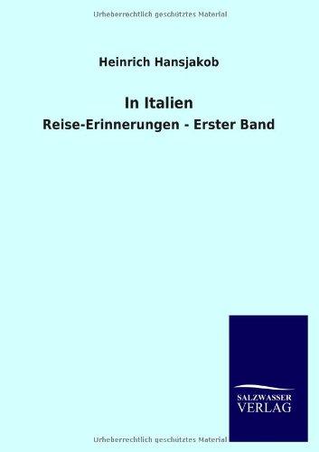 In Italien: Reise-Erinnerungen - Erster Band