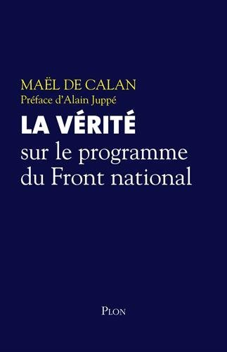 La vrit sur le programme du Front national (French Edition) by Mal DE CALAN(2016-05-10)