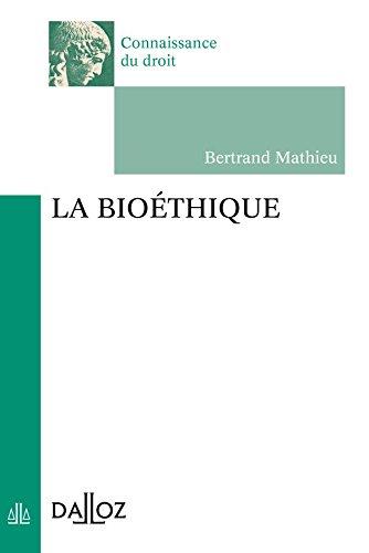 La bioéthique - 1ère éd.: Connaissance du droit