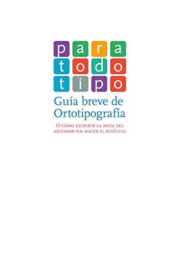Para todo tipo: Guía breve de Ortotipografía por Modesto Valero
