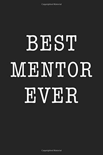 Best Mentor Ever: A 6x9 Inch Matte Softcover Journal Notebook With 120 Blank Lined Pages And An Uplifting Positive Teacher or Trainer Cover Slogan por Enrobed Journals