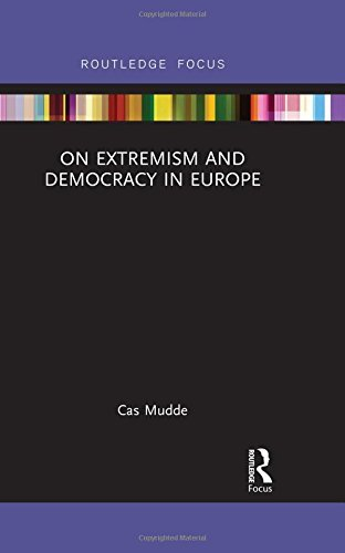 On Extremism and Democracy in Europe by Cas Mudde (2016-03-15)