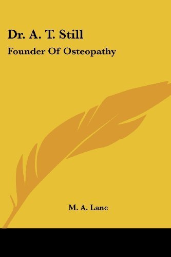 Dr. A. T. Still: Founder Of Osteopathy by Lane, M. A. (2007) Paperback