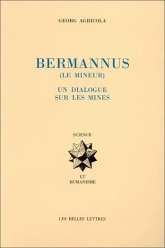 Le Bermannus (Le mineur) - Un dialogue sur les mines