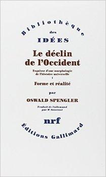 Le déclin de l'Occident. Volume I : Forme et réalité. Volume II : Perspectives de l'histoire universelle de Oswald Spengler ( 1 octobre 1948 )