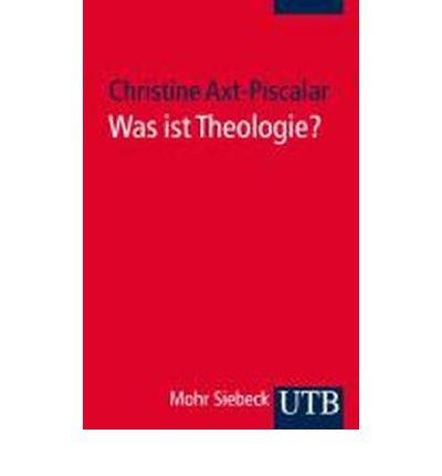Was ist Theologie?: Klassische Entw?rfe von Paulus bis zur Gegenwart (Uni-Taschenb??cher S) (Paperback)(German) - Common